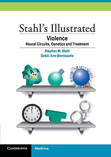 9781107441606: Stahl's Illustrated Violence: Neural Circuits, Genetics and Treatment
