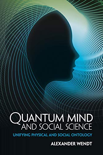 9781107442924: Quantum Mind and Social Science: Unifying Physical and Social Ontology