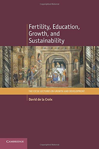 9781107443051: Fertility, Education, Growth, and Sustainability (The CICSE Lectures in Growth and Development)
