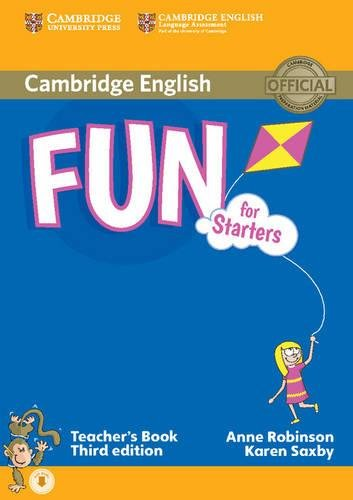 Fun for Starters Teacher's Book with Audio: Saxby, Karen,Robinson, Anne