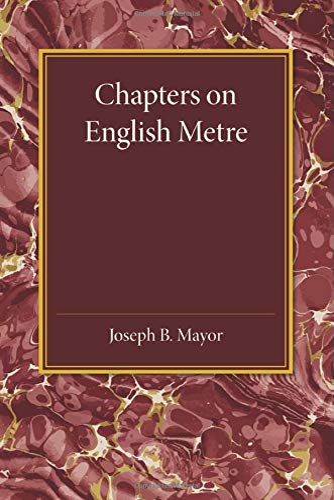 Chapters on English Metre: Mayor, Joseph B.