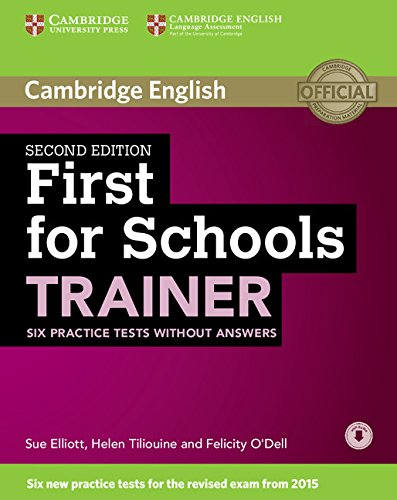 9781107446045: First for Schools Trainer Six Practice Tests without Answers with Audio Second Edition (Authored Practice Tests)
