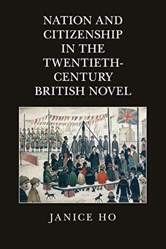 Nation and Citizenship in the Twentieth-Century British: Janice Ho