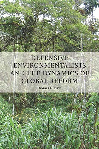 9781107448568: Defensive Environmentalists and the Dynamics of Global Reform