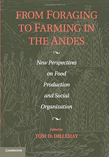 From Foraging to Farming in the Andes: Dillehay, Tom D.