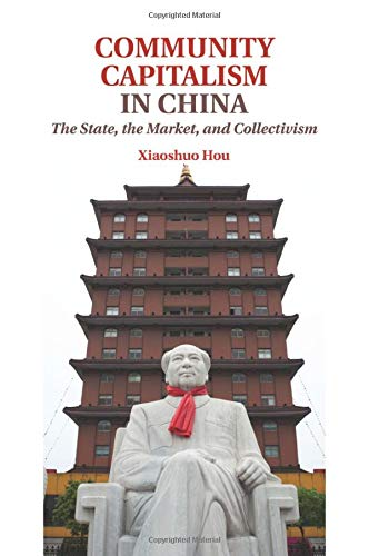 9781107448780: Community Capitalism in China: The State, the Market, and Collectivism