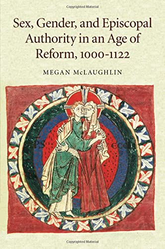 9781107449077: Sex, Gender, and Episcopal Authority in an Age of Reform, 1000-1122