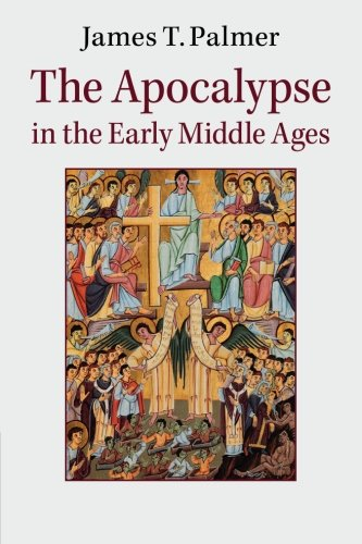 The Apocalypse in the Early Middle Ages: James Palmer