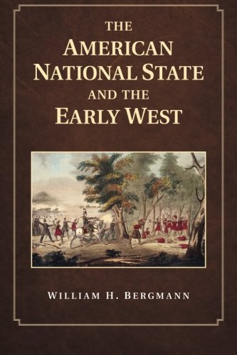 9781107449473: The American National State and the Early West