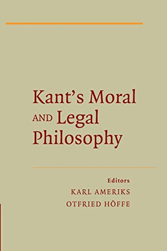 9781107451483: Kant's Moral and Legal Philosophy (The German Philosophical Tradition)