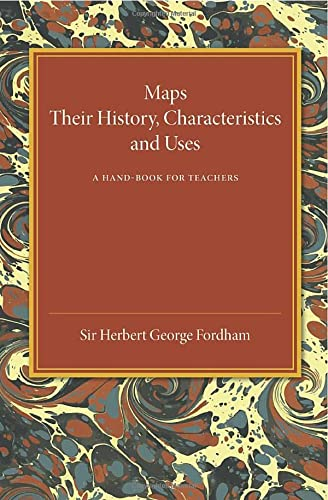 9781107452787: Maps: Their History, Characteristics and Uses: A Hand-book for Teachers