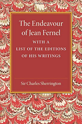 9781107453784: The Endeavour of Jean Fernel: With a List of the Editions of his Writings