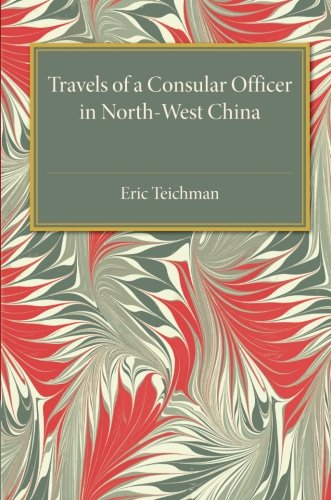 9781107455597: Travels of a Consular Officer in North-West China