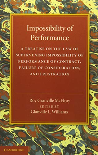 9781107455894: Impossibility of Performance: A Treatise on the Law of Supervening Impossibility of Performance of Contract, Failure of Consideration, and Frustration