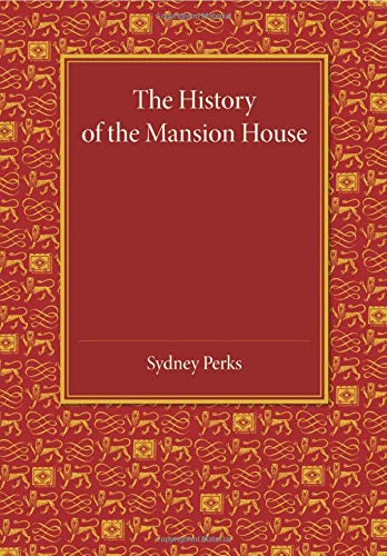 The History of the Mansion House: Sydney Perks