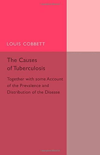 9781107456563: The Causes of Tuberculosis: Together with Some Account of the Prevalence and Distribution of the Disease