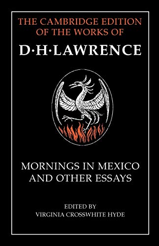 9781107457485: Mornings in Mexico and Other Essays (The Cambridge Edition of the Works of D. H. Lawrence)