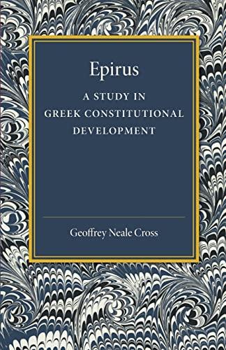 9781107458673: Epirus: A Study in Greek Constitutional Development