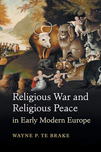 9781107459229: Religious War and Religious Peace in Early Modern Europe (Cambridge Studies in Contentious Politics)