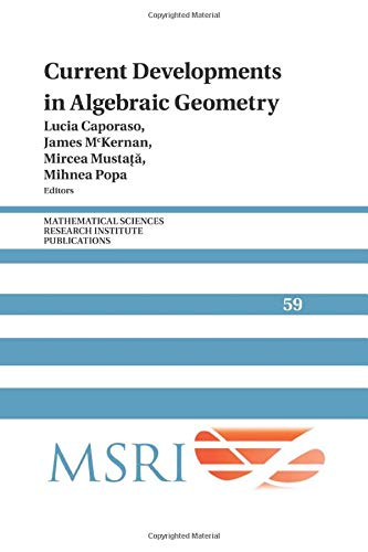 9781107459465: Current Developments in Algebraic Geometry (Mathematical Sciences Research Institute Publications)