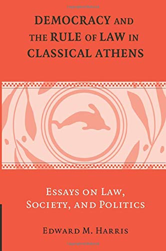 9781107459519: Democracy and the Rule of Law in Classical Athens: Essays on Law, Society, and Politics