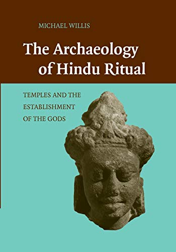 9781107460164: The Archaeology of Hindu Ritual: Temples and the Establishment of the Gods