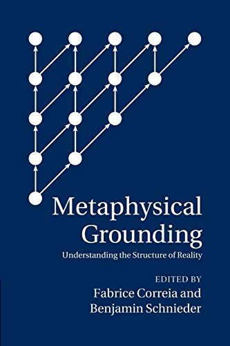 9781107460287: Metaphysical Grounding: Understanding the Structure of Reality