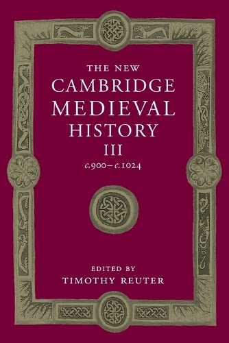 9781107460584: The New Cambridge Medieval History: Volume 3, c.900–c.1024 (The New Cambridge Medieval History, Series Number 3)