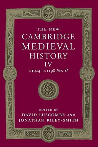 9781107460638: The New Cambridge Medieval History: Volume 4, c.1024-c.1198, Part 2