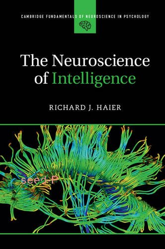 9781107461437: The Neuroscience of Intelligence (Cambridge Fundamentals of Neuroscience in Psychology)