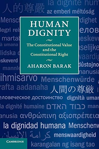 Human Dignity: The Constitutional Value and the Constitutional Right: Barak, Aharon