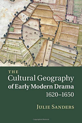 9781107463349: The Cultural Geography of Early Modern Drama, 1620-1650