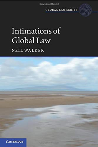 Intimations of Global Law (Global Law Series): Walker, Neil