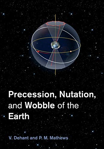 9781107465824: Precession, Nutation and Wobble of the Earth