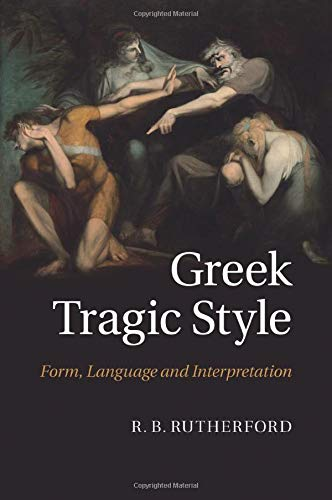 9781107470750: Greek Tragic Style: Form, Language and Interpretation