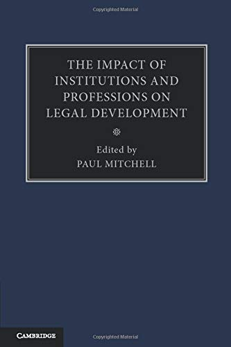 9781107475618: The Impact of Institutions and Professions on Legal Development (Volume 8)