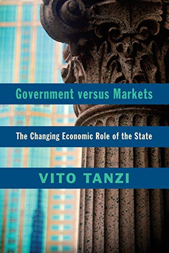 9781107475960: Government versus Markets: The Changing Economic Role of the State
