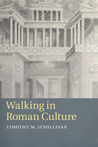 9781107475991: Walking in Roman Culture