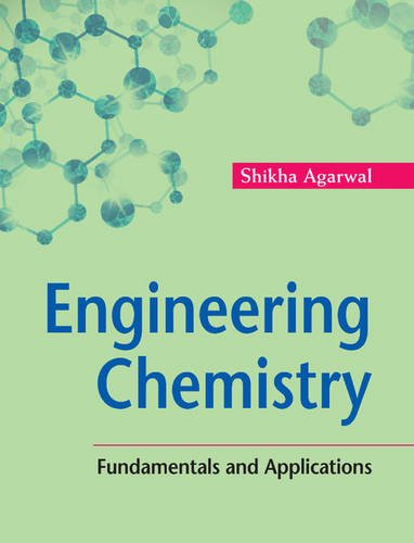 Engineering Chemistry: Fundamentals and Applications: Shikha Agarwal