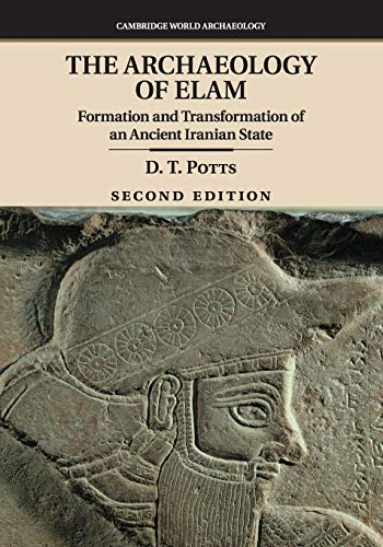 9781107476639: The Archaeology of Elam: Formation and Transformation of an Ancient Iranian State