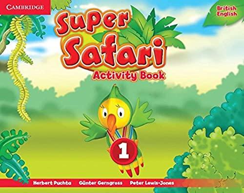 Super Safari Level 1 Activity Book: Puchta, Herbert; Gerngross, G�nter; Lewis-Jones, Peter