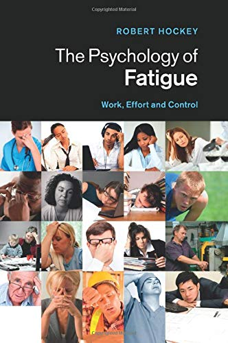 9781107477803: The Psychology of Fatigue: Work, Effort and Control