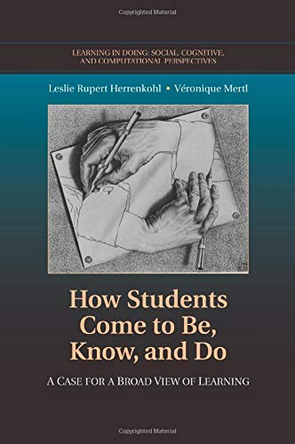 9781107479180: How Students Come to Be, Know, and Do: A Case for a Broad View of Learning (Learning in Doing: Social, Cognitive and Computational Perspectives)