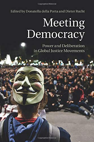 9781107484269: Meeting Democracy: Power and Deliberation in Global Justice Movements