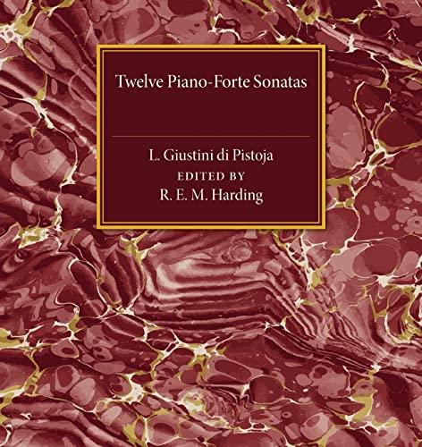 9781107487345: Twelve Piano-Forte Sonatas of L. Giustini di Pistoja