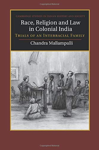 Race, Religion and Law in Colonial India: Dr Chandra Mallampalli