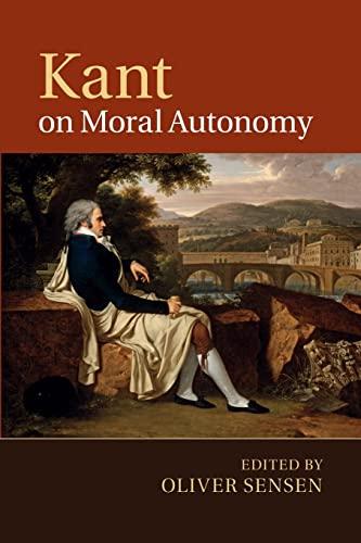 9781107492035: Kant on Moral Autonomy