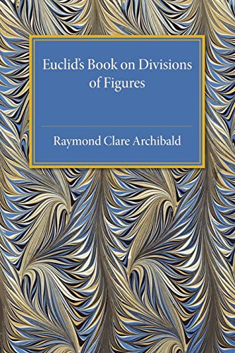 9781107492240: Euclid's Book on Division of Figures: With a Restoration Based on Woepcke's Text and on the Practica Geometriae of Leonardo Pisano