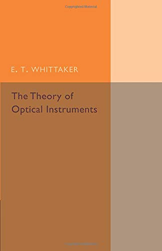 9781107493018: The Theory of Optical Instruments (Cambridge Tracts in Mathematics)
