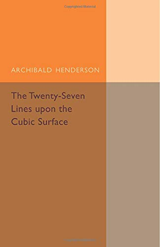The Twenty-Seven Lines upon the Cubic Surface (Cambridge Tracts in Mathematics): Henderson, ...